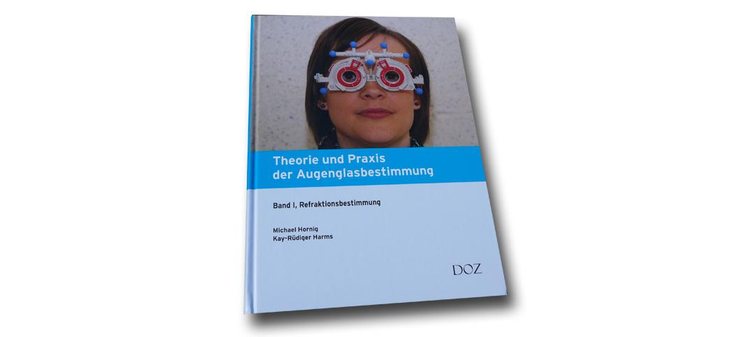 Theorie und Praxis der Augenglasbestimmung, Band I, Refraktionsbestimmung