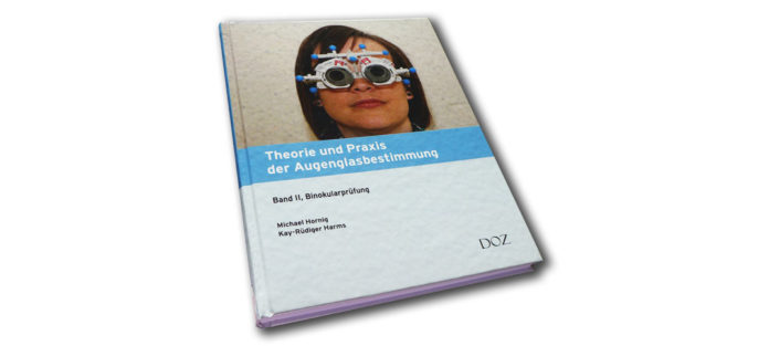 Theorie und Praxis der Augenglasbestimmung, Band II, Binokularprüfung