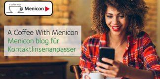 "Neu: Menicon blog ""A Coffee With Menicon"""