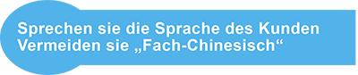 """Sprechen sie die Sprache des Kunden – vermeiden sie """"Fach-Chinesisch"""""""