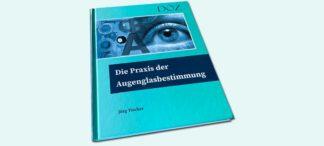 Die Praxis der Augenglasbestimmung